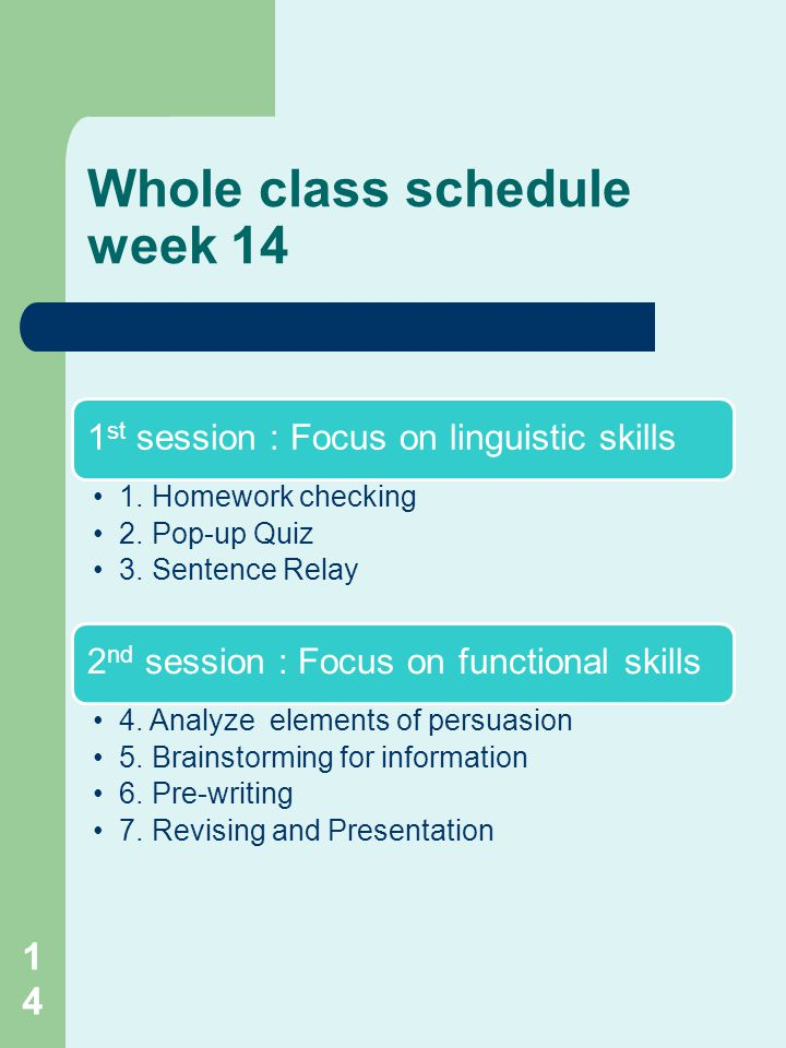 Whole class schedule week 14 1 st session : Focus on linguistic skills 1.