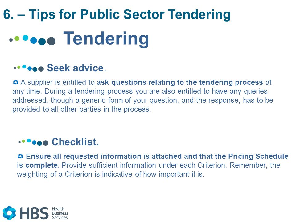 Tendering A supplier is entitled to ask questions relating to the tendering process at any time.