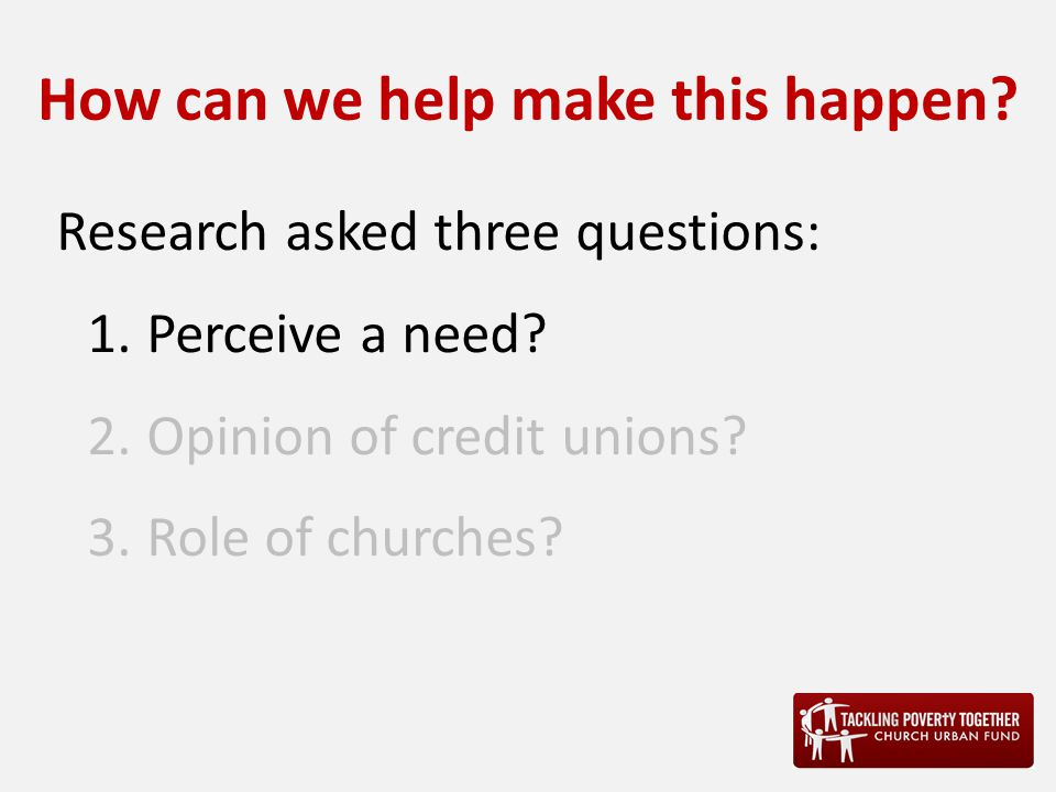 Research asked three questions: 1.Perceive a need.