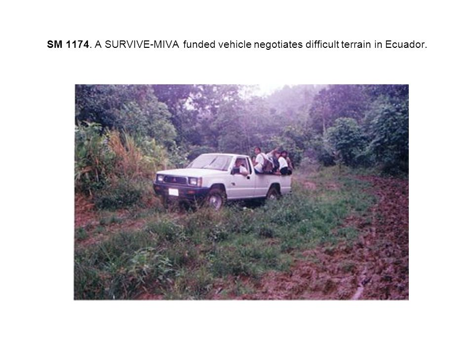 SM 1174. A SURVIVE-MIVA funded vehicle negotiates difficult terrain in Ecuador.