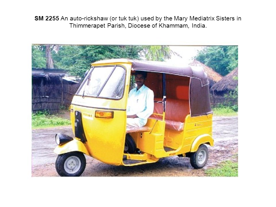 SM 2255 An auto-rickshaw (or tuk tuk) used by the Mary Mediatrix Sisters in Thimmerapet Parish, Diocese of Khammam, India.