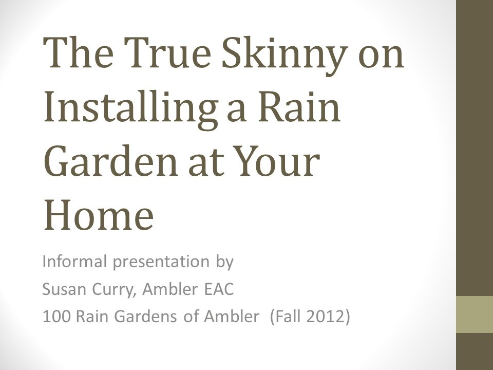 100 Rain Gardens of Ambler Advertised the incentives Newspaper articles Sustainable movies preview slides Booths at events Farmers' markets flyers Municipal Home Town News Tour of Rain Gardens GreenTreks video -- 7-minutes