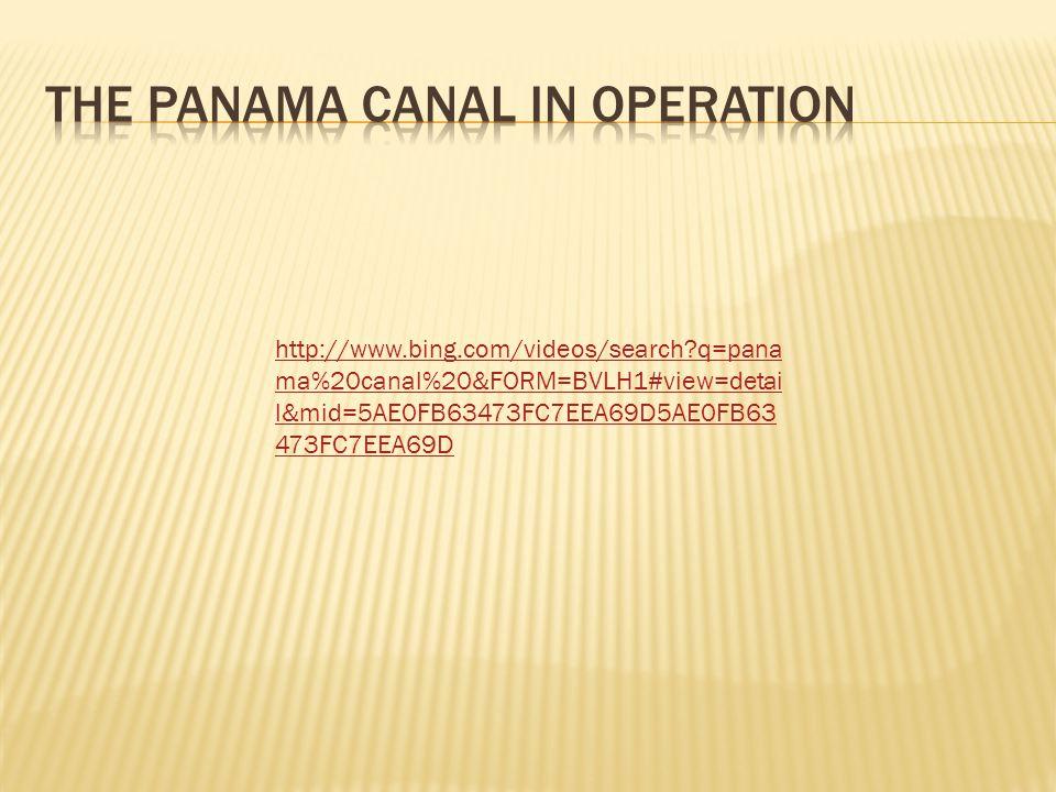 http://www.bing.com/videos/search q=pana ma%20canal%20&FORM=BVLH1#view=detai l&mid=5AE0FB63473FC7EEA69D5AE0FB63 473FC7EEA69D