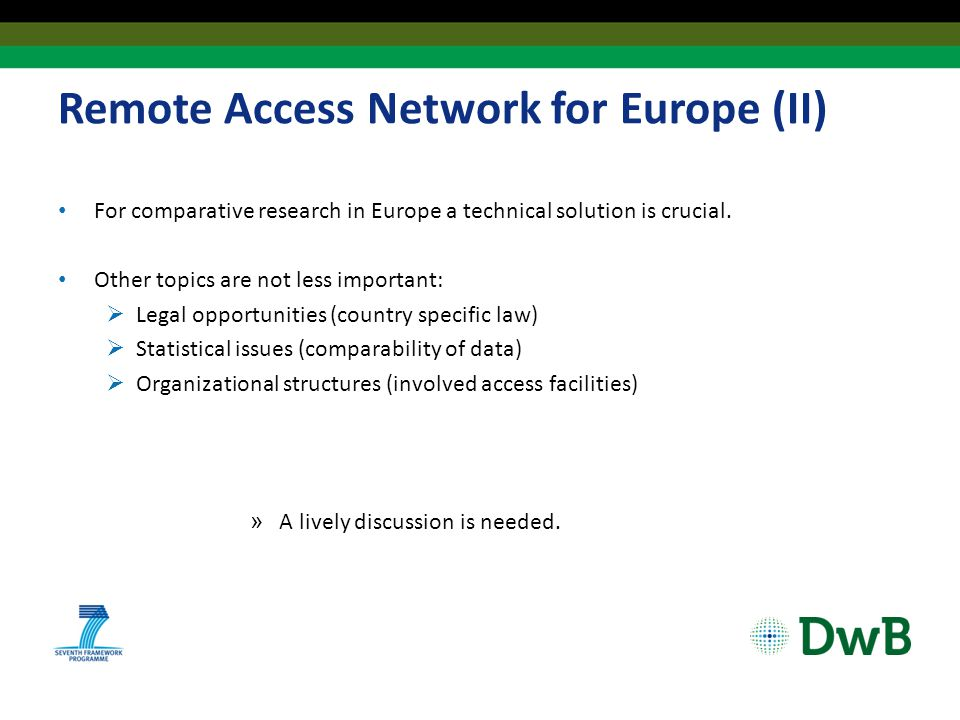 Remote Access Network for Europe (II) For comparative research in Europe a technical solution is crucial.