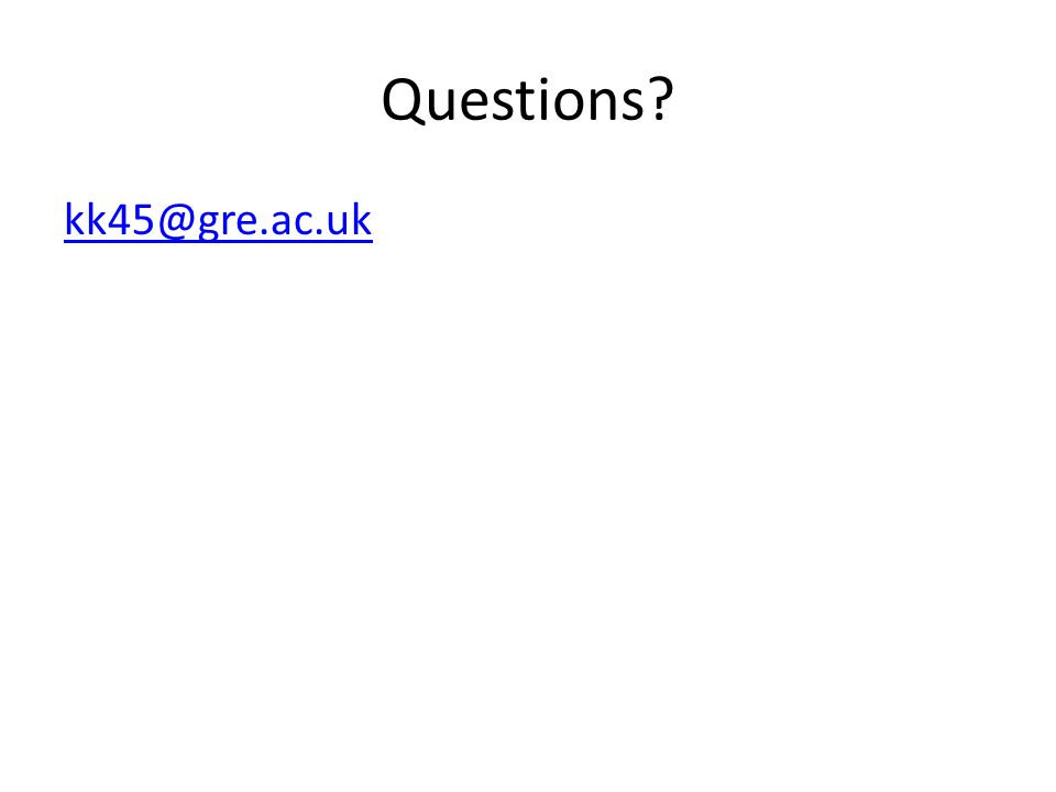 Questions kk45@gre.ac.uk