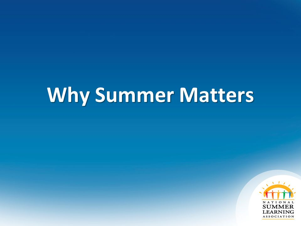 Why Summer Matters