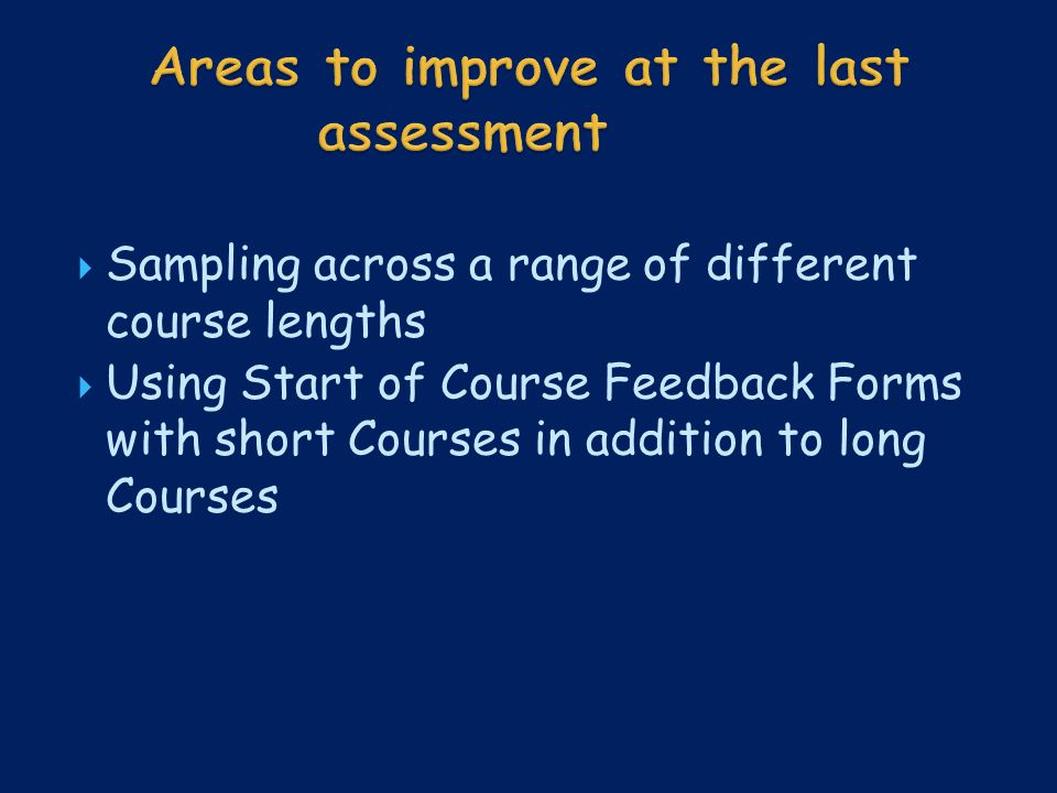  Sampling across a range of different course lengths  Using Start of Course Feedback Forms with short Courses in addition to long Courses