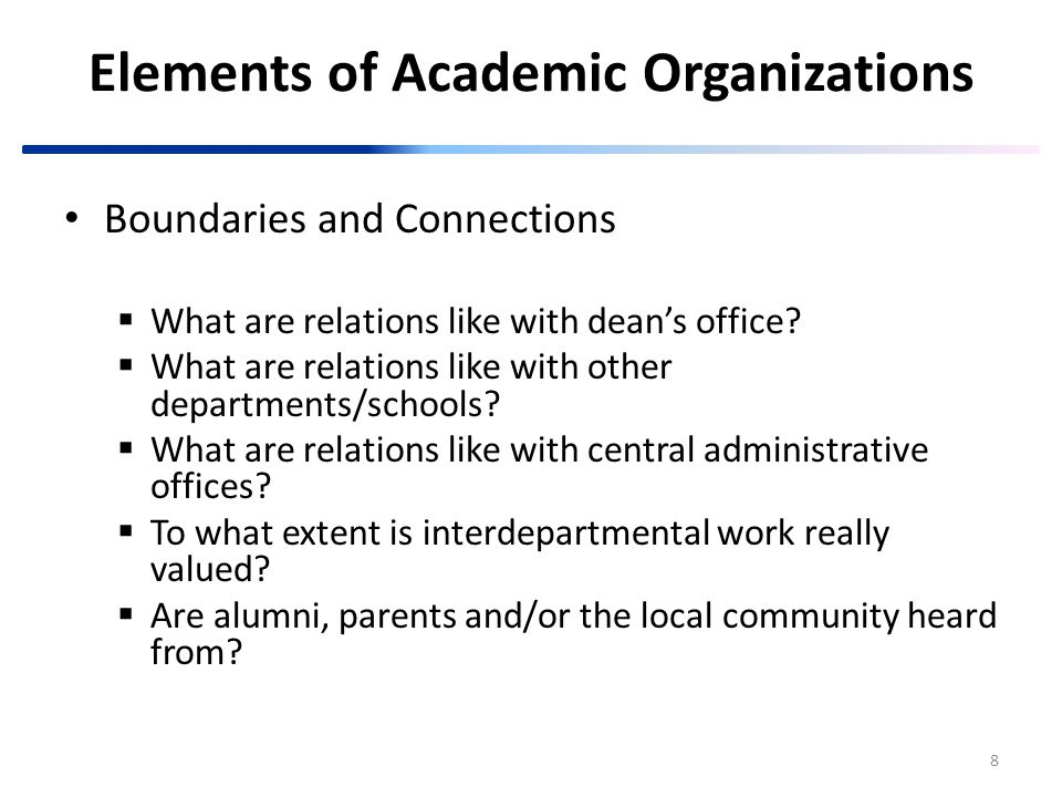 8 Boundaries and Connections  What are relations like with dean's office.
