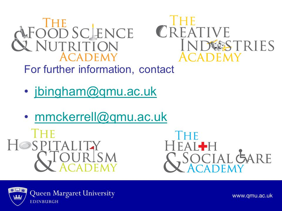 For further information, contact jbingham@qmu.ac.uk mmckerrell@qmu.ac.uk