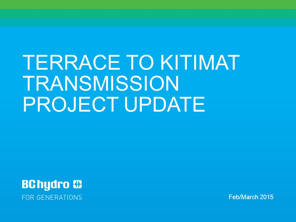 2 PRESENTATION OVERVIEW Recap Why we need to replace the transmission line between Terrace and Kitimat Options we studied and consulted on Preferred option selected – and why Next steps TERRACE TO KITIMAT TRANSMISSION PROJECT UPDATE