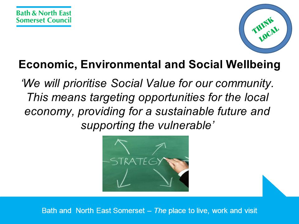 Bath and North East Somerset – The place to live, work and visit What outcomes will this deliver.