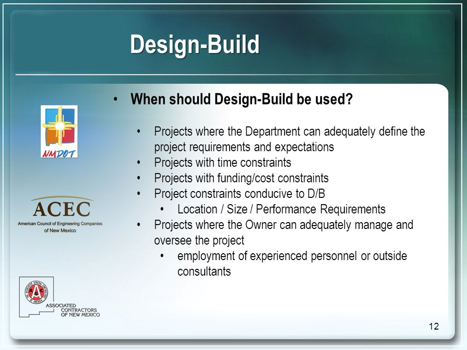 Design-Build When should Design-Build be used.