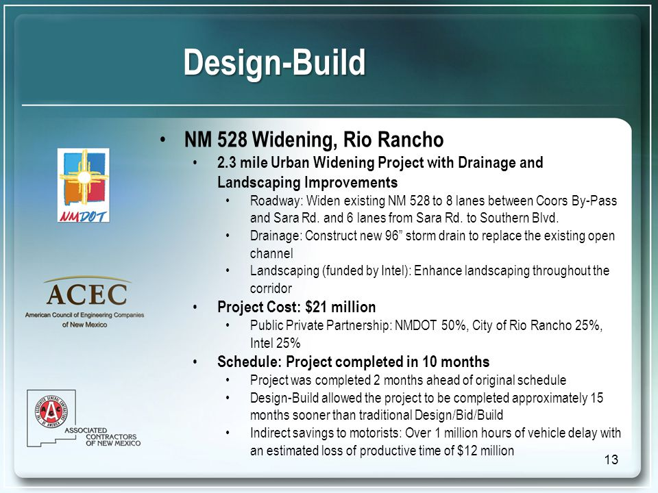 Design-Build NM 528 Widening, Rio Rancho 2.3 mile Urban Widening Project with Drainage and Landscaping Improvements Roadway: Widen existing NM 528 to 8 lanes between Coors By-Pass and Sara Rd.