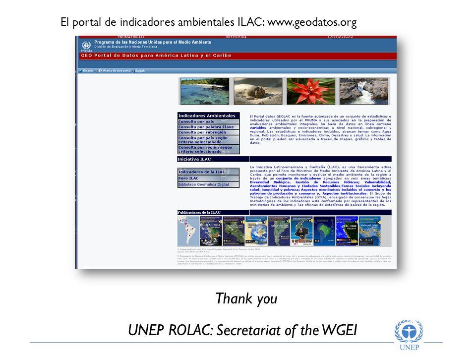 El portal de indicadores ambientales ILAC: www.geodatos.org Thank you UNEP ROLAC: Secretariat of the WGEI
