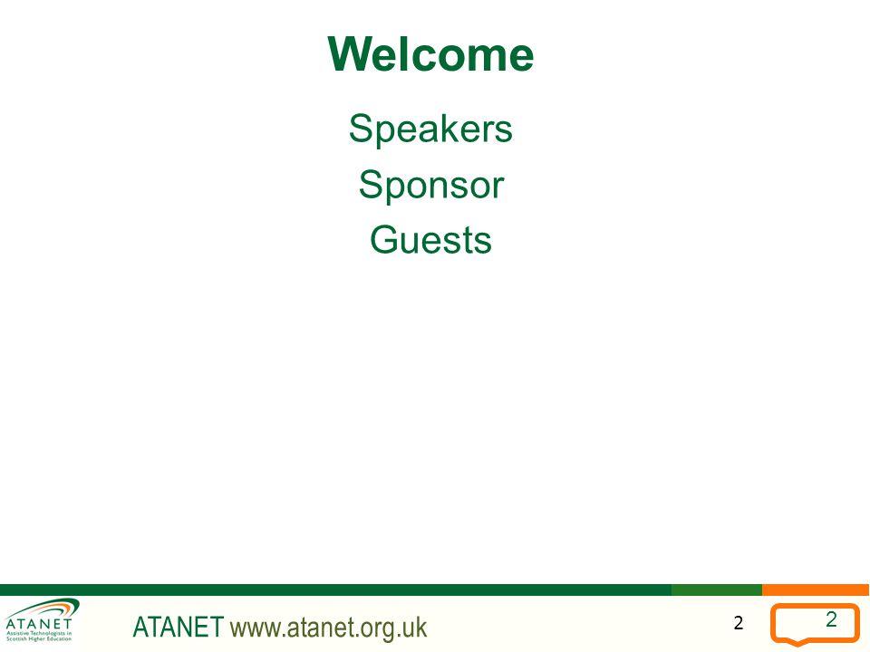 ATANET www.atanet.org.uk 2 Welcome Speakers Sponsor Guests 2