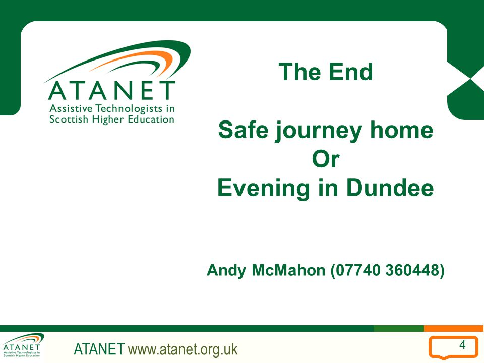 ATANET www.atanet.org.uk 4 The End Safe journey home Or Evening in Dundee Andy McMahon (07740 360448)