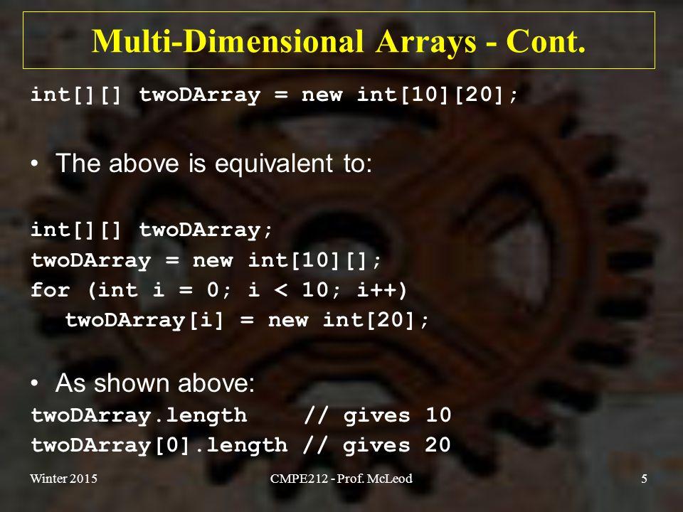 Winter 2015CMPE212 - Prof. McLeod5 Multi-Dimensional Arrays - Cont.