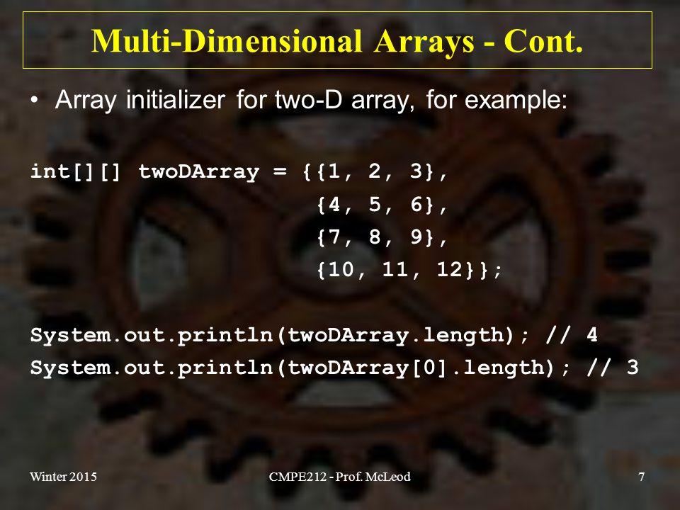Winter 2015CMPE212 - Prof. McLeod7 Multi-Dimensional Arrays - Cont.