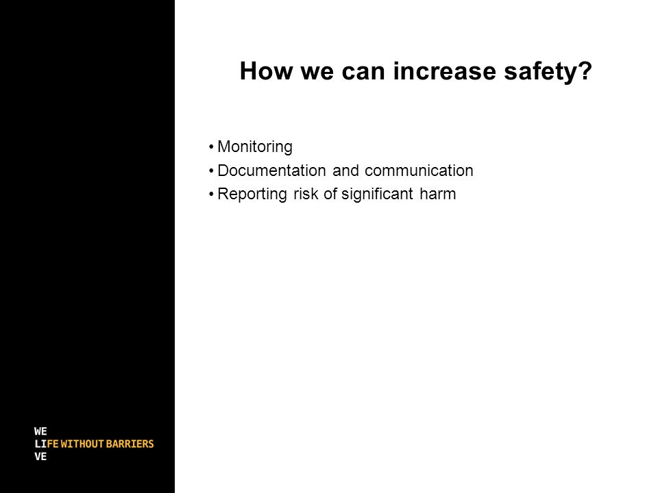 How we can increase safety.