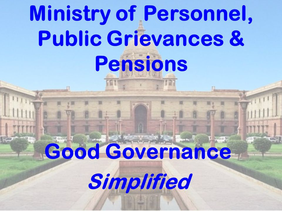Ministry of Personnel, Public Grievances & Pensions Good Governance Simplified