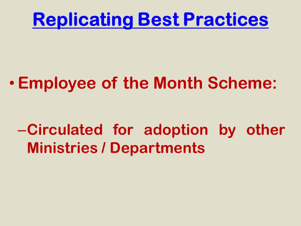 Replicating Best Practices Employee of the Month Scheme: – Circulated for adoption by other Ministries / Departments