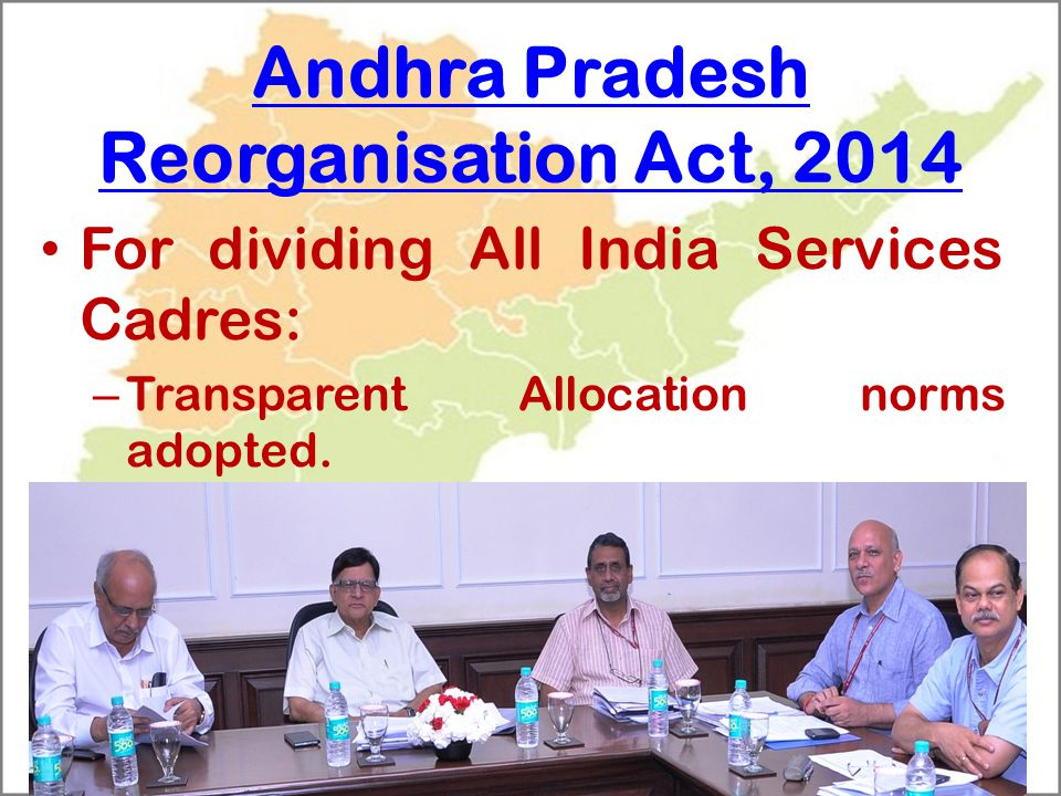 Andhra Pradesh Reorganisation Act, 2014 For dividing All India Services Cadres: – Transparent Allocation norms adopted.