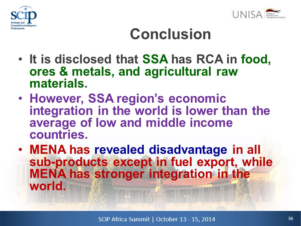 36 SCIP Africa Summit | October 13 - 15, 2014 Conclusion It is disclosed that SSA has RCA in food, ores & metals, and agricultural raw materials.