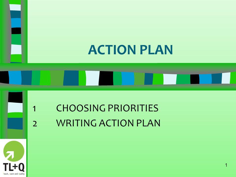 ACTION PLAN 1 1CHOOSING PRIORITIES 2WRITING ACTION PLAN