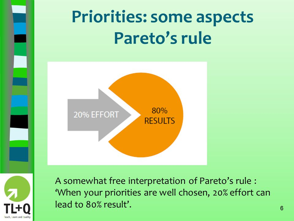 Priorities: some aspects Pareto's rule 7 We didn't have any experience on the field of quality development or self- evaluation.