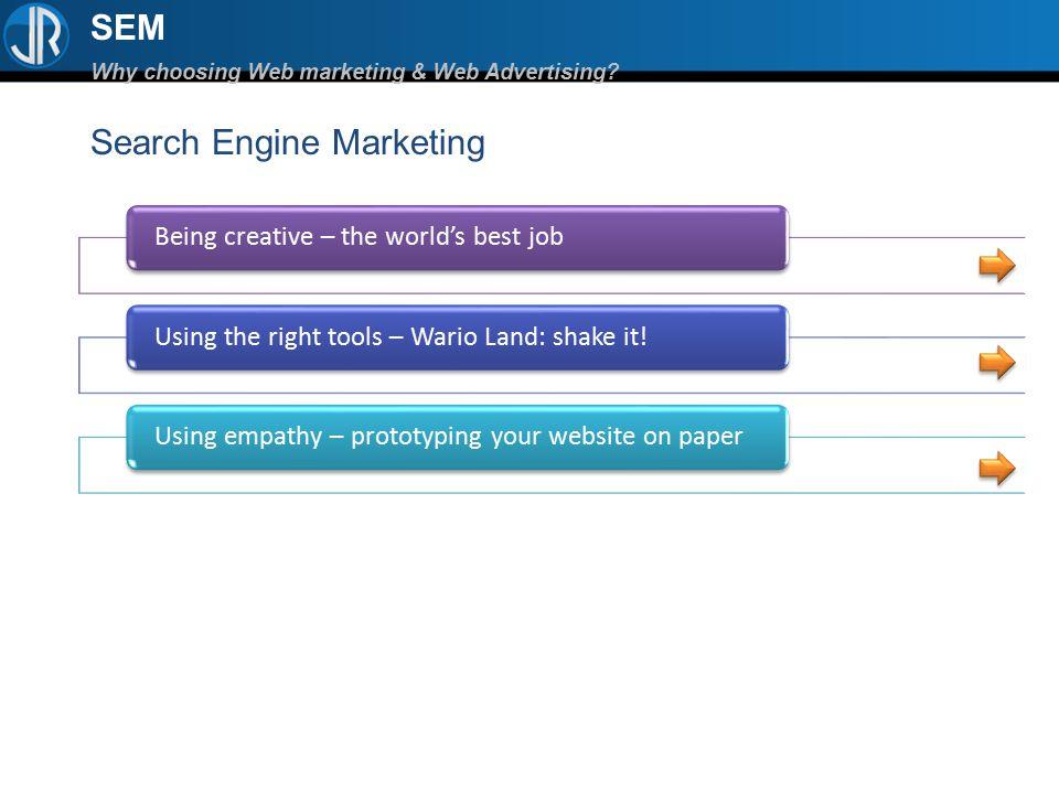 SEM Why choosing Web marketing & Web Advertising Search Engine Marketing