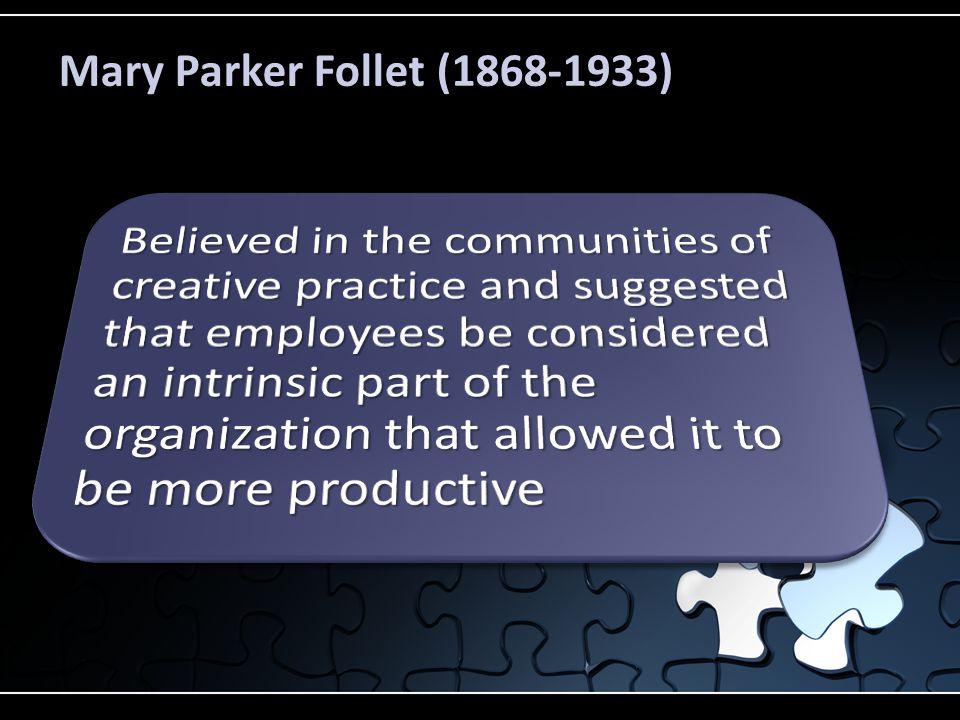 Mary Parker Follet (1868-1933)