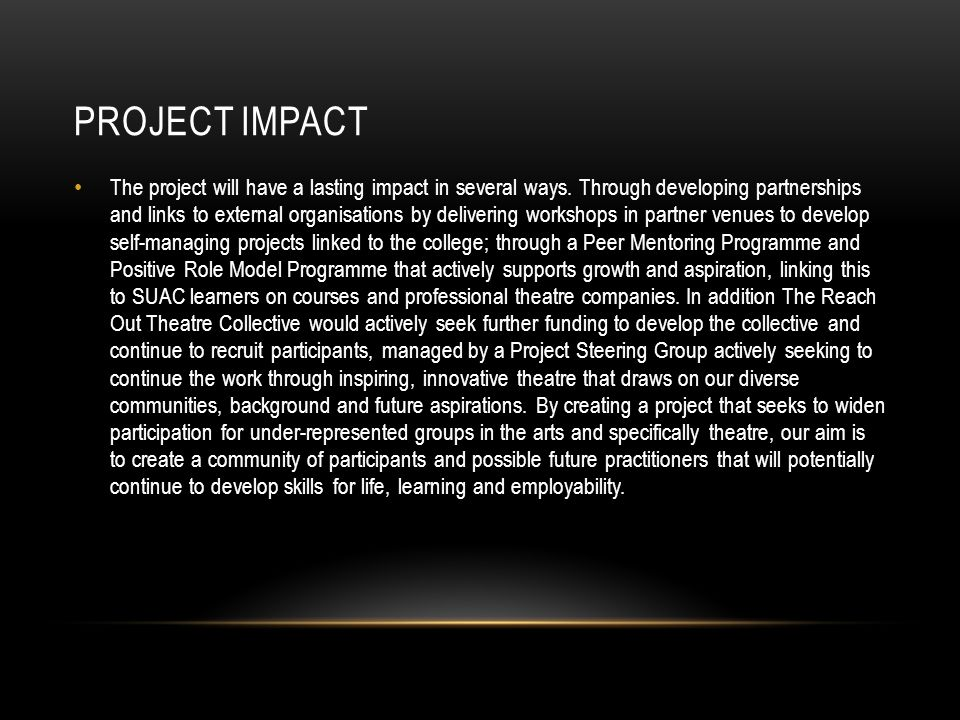 PROJECT IMPACT The project will have a lasting impact in several ways.