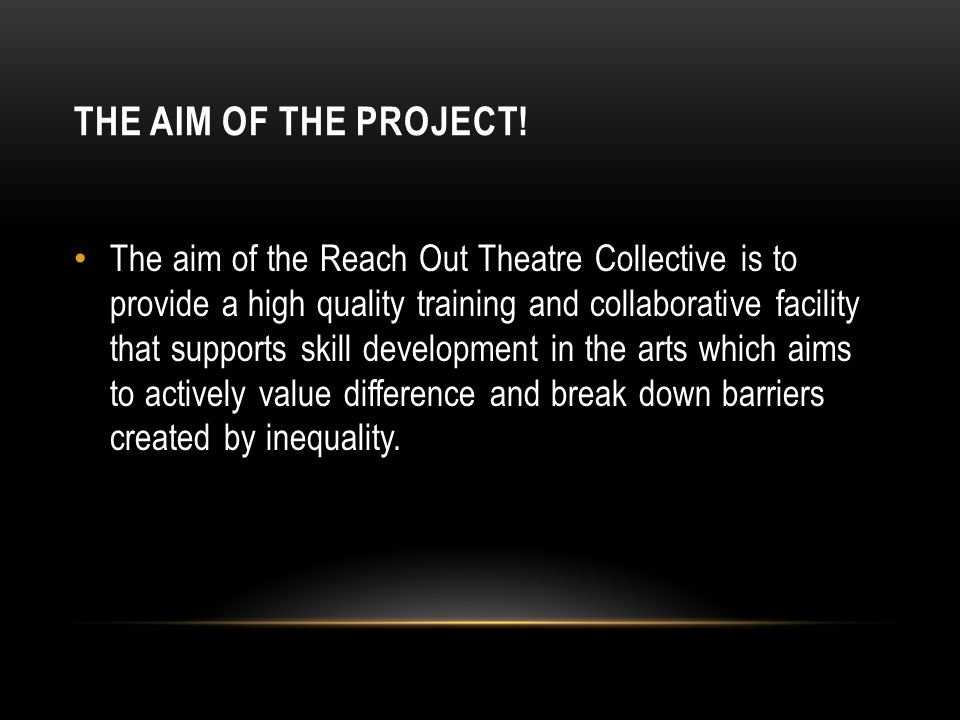 THE AIM OF THE PROJECT.