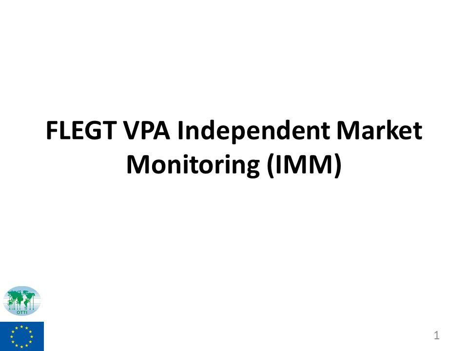 FLEGT VPA Independent Market Monitoring (IMM) 1