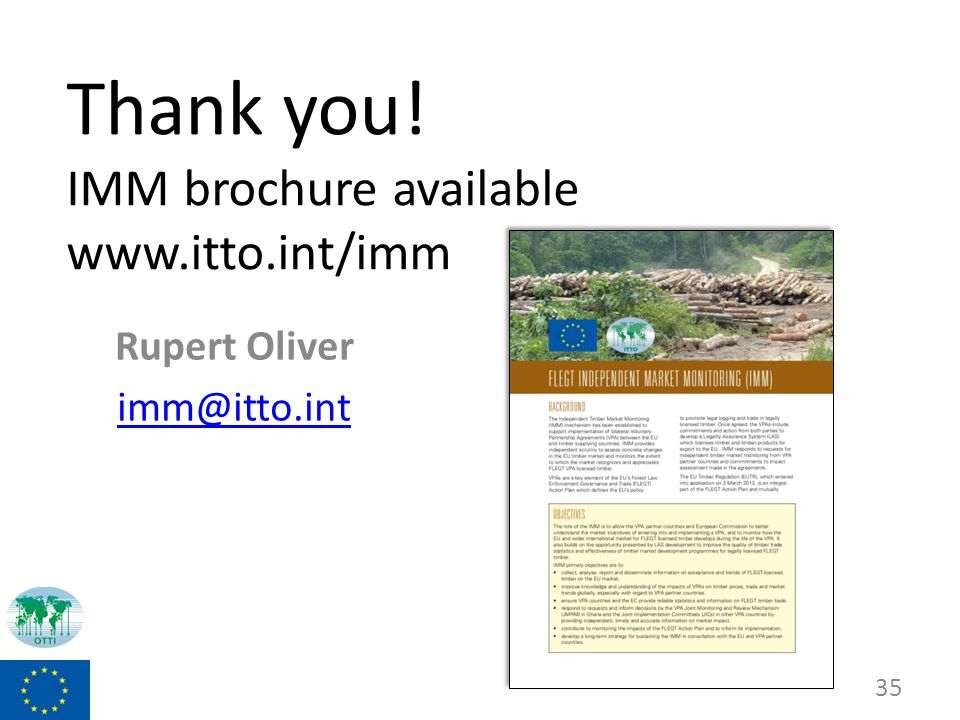 Thank you! IMM brochure available www.itto.int/imm Rupert Oliver imm@itto.int 35