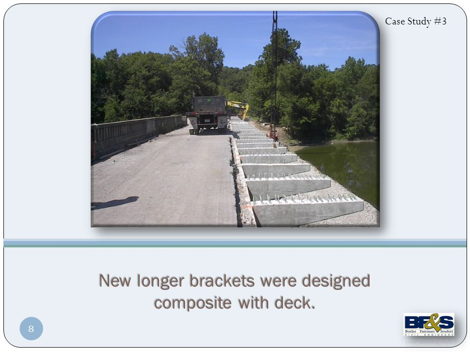 New longer brackets were designed composite with deck. Case Study #3 8