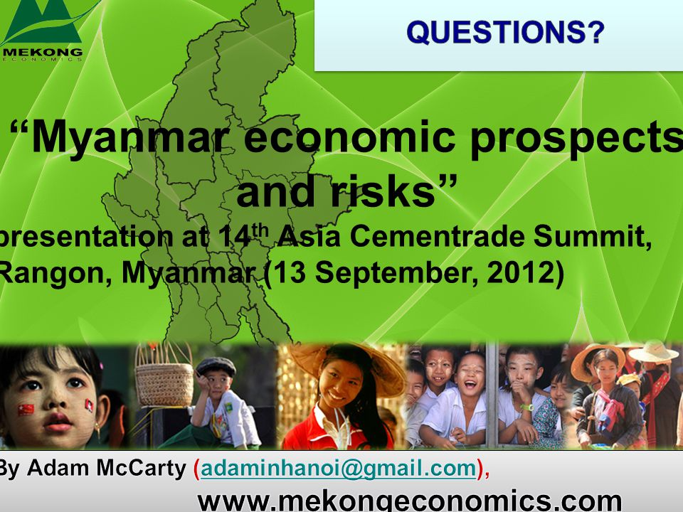 Myanmar economic prospects and risks presentation at 14 th Asia Cementrade Summit, Rangon, Myanmar (13 September, 2012)