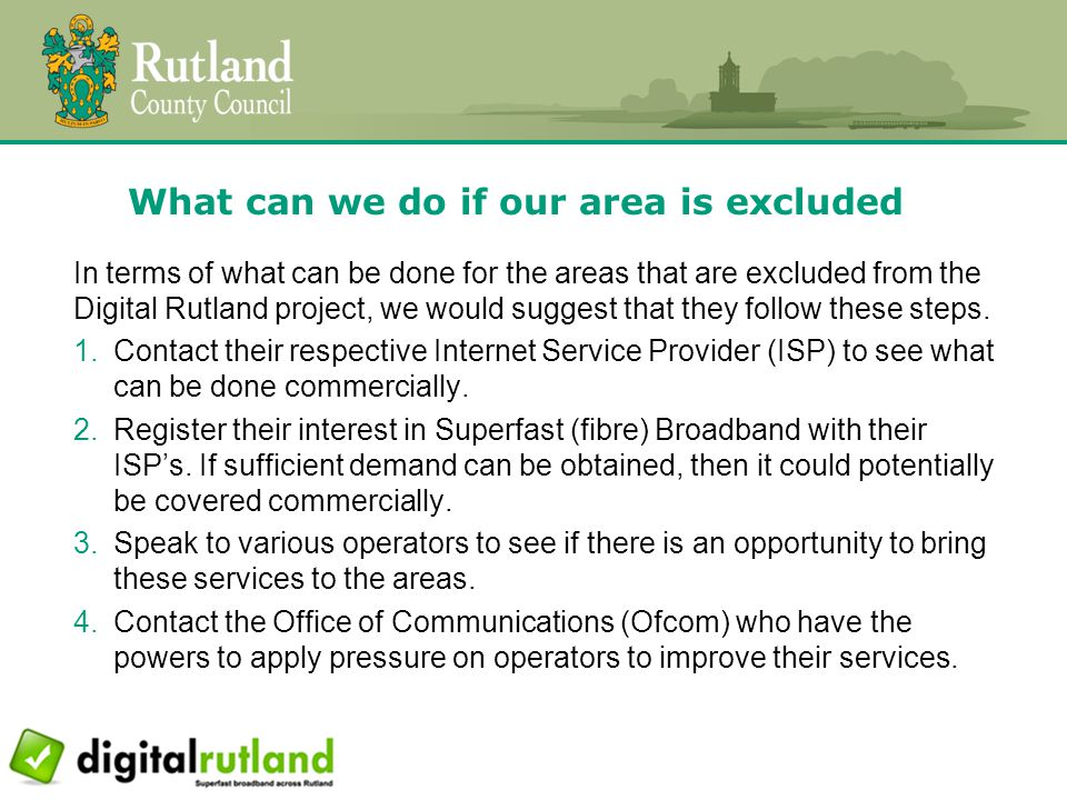 What can we do if our area is excluded In terms of what can be done for the areas that are excluded from the Digital Rutland project, we would suggest