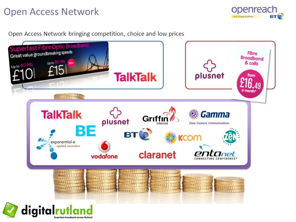 Open Access Network Open Access Network bringing competition, choice and low prices