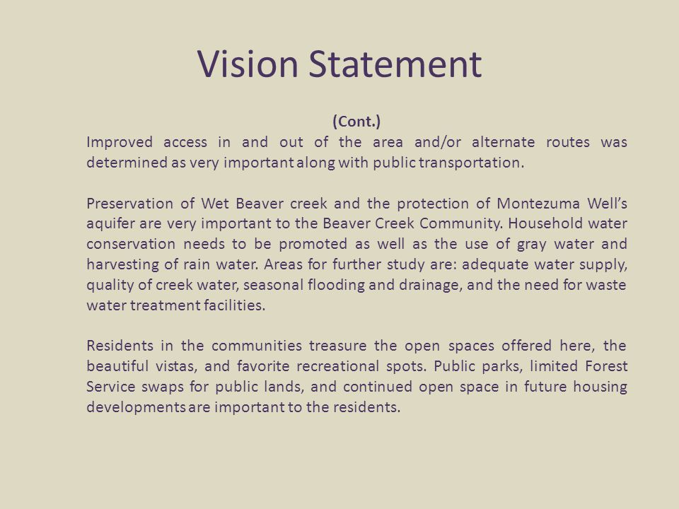 Vision Statement (Cont.) Improved access in and out of the area and/or alternate routes was determined as very important along with public transportat