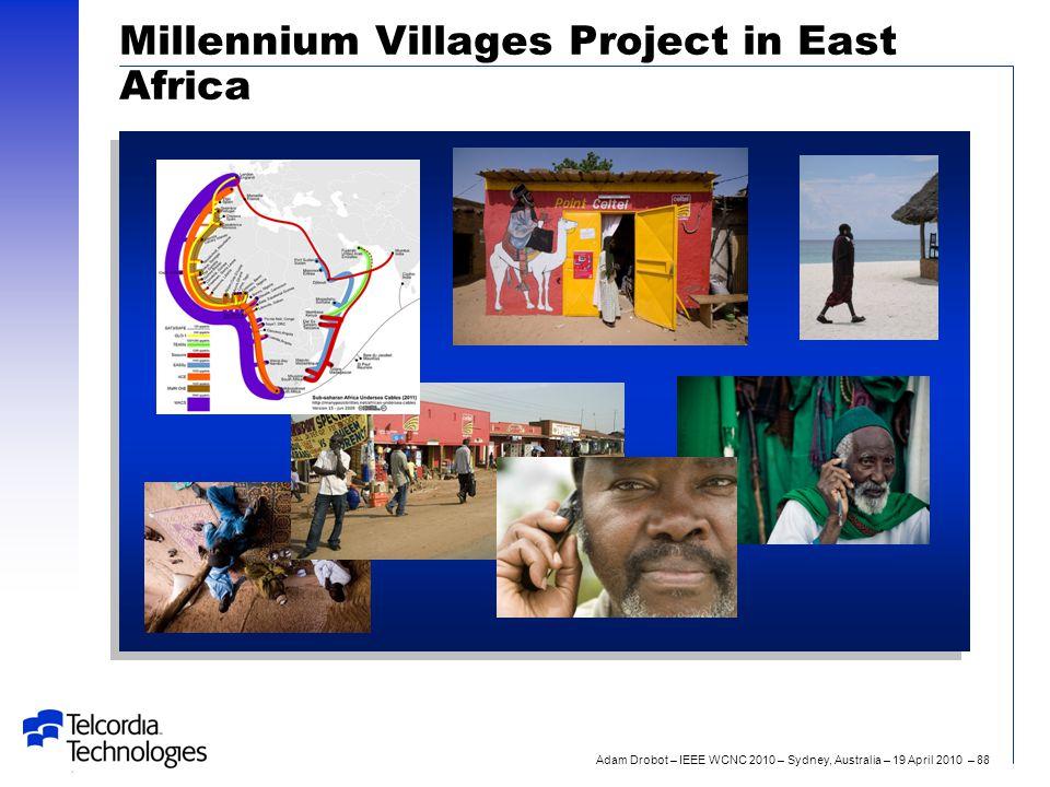Adam Drobot – IEEE WCNC 2010 – Sydney, Australia – 19 April 2010 – 88 Millennium Villages Project in East Africa