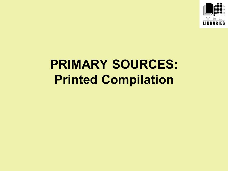 PRIMARY SOURCES: Printed Compilation