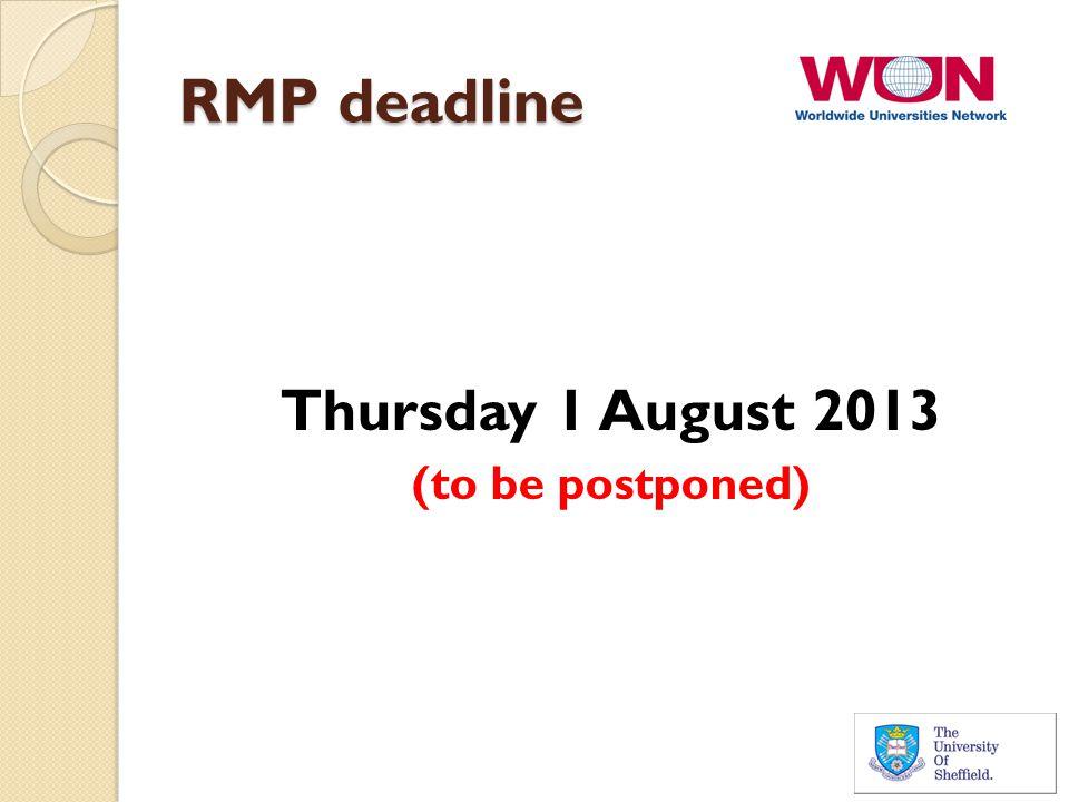 RMP deadline Thursday 1 August 2013 (to be postponed)