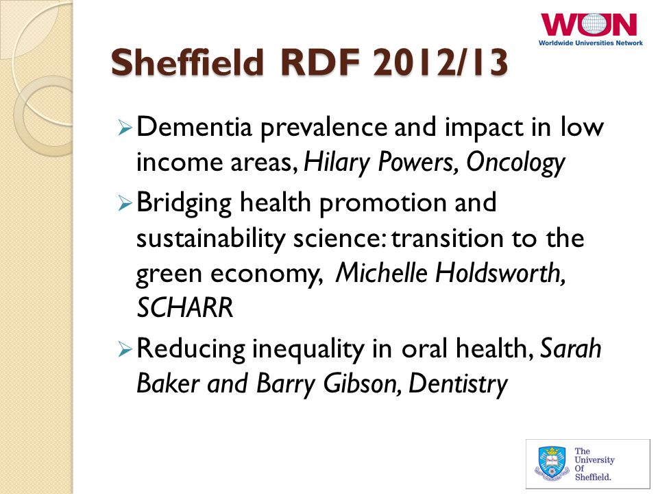 Sheffield RDF 2012/13  Dementia prevalence and impact in low income areas, Hilary Powers, Oncology  Bridging health promotion and sustainability sci