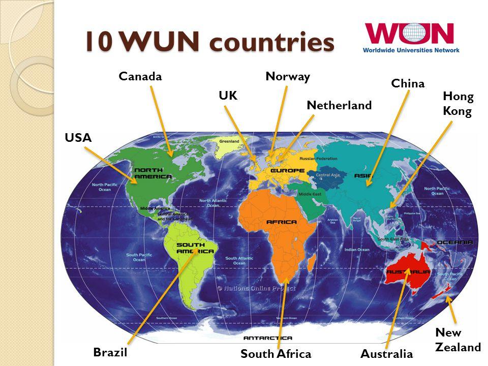 10 WUN countries USA Canada Brazil Netherland China Hong Kong Australia UK New Zealand Norway South Africa