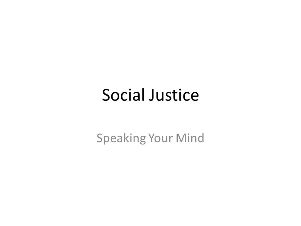 Social Justice Speaking Your Mind
