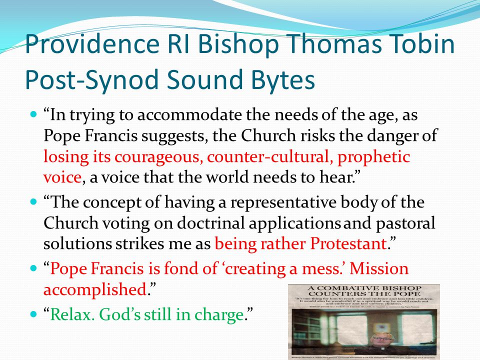 """Providence RI Bishop Thomas Tobin Post-Synod Sound Bytes """"In trying to accommodate the needs of the age, as Pope Francis suggests, the Church risks th"""