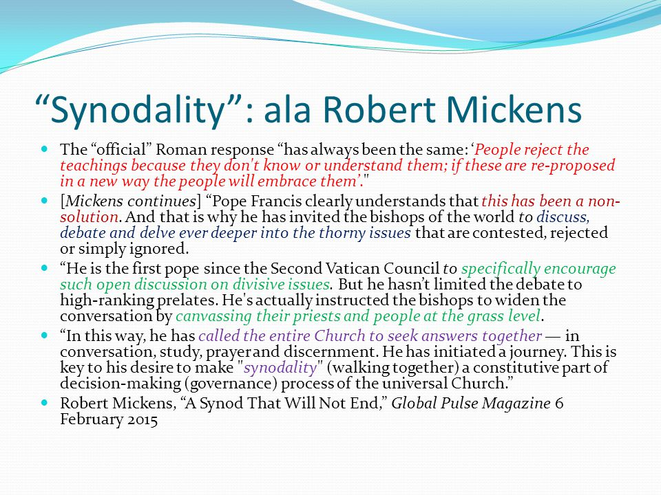"""""""Synodality"""": ala Robert Mickens The """"official"""" Roman response """"has always been the same: 'People reject the teachings because they don't know or unde"""