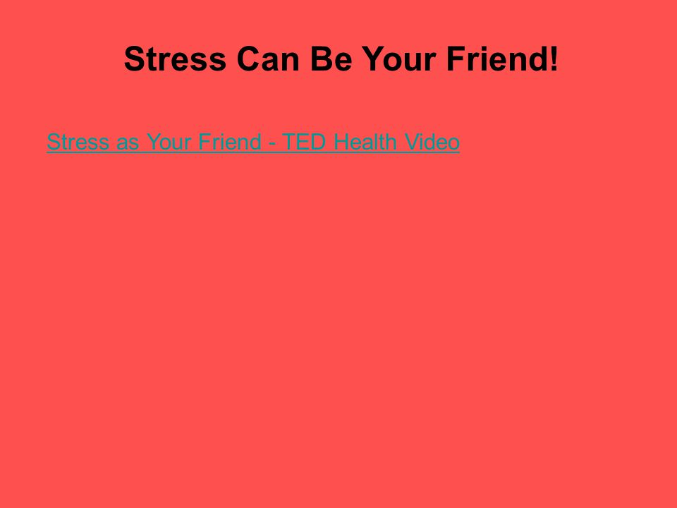 Stress Can Be Your Friend! Stress as Your Friend - TED Health Video