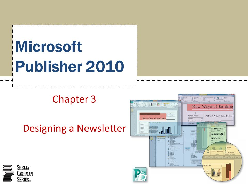 Microsoft Publisher 2010 Chapter 3 Designing a Newsletter
